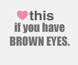 eyes, brown eyes, and heart image