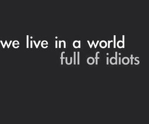 idiot, live, and quotes image