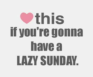 Lazy, Sunday, and heart image
