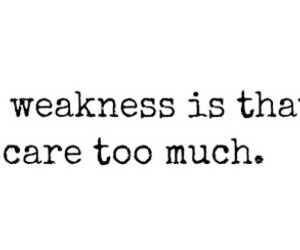weakness, quote, and care image