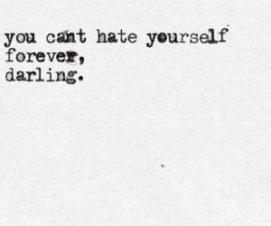 darling, hate, and quote image