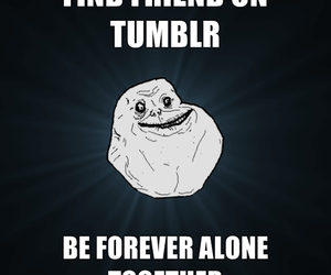tumblr and forever alone image