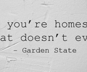 garden state, homesick, and quote image