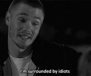 idiot, quote, and one tree hill image