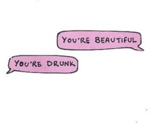 drunk, beautiful, and text image
