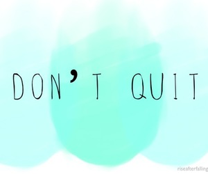 don't quit and quote image