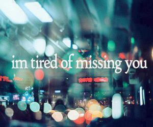 love, tired, and missing image