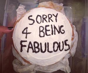 cake, fabulous, and sorry image