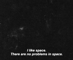 space, quote, and problems image