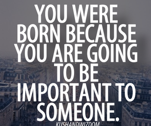 born, important, and quote image