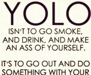 yolo, life, and quotes image