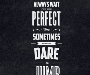 dare, quote, and perfect image