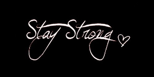 Stay Strong Always