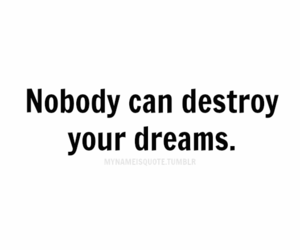 Dream, nobody, and quote image