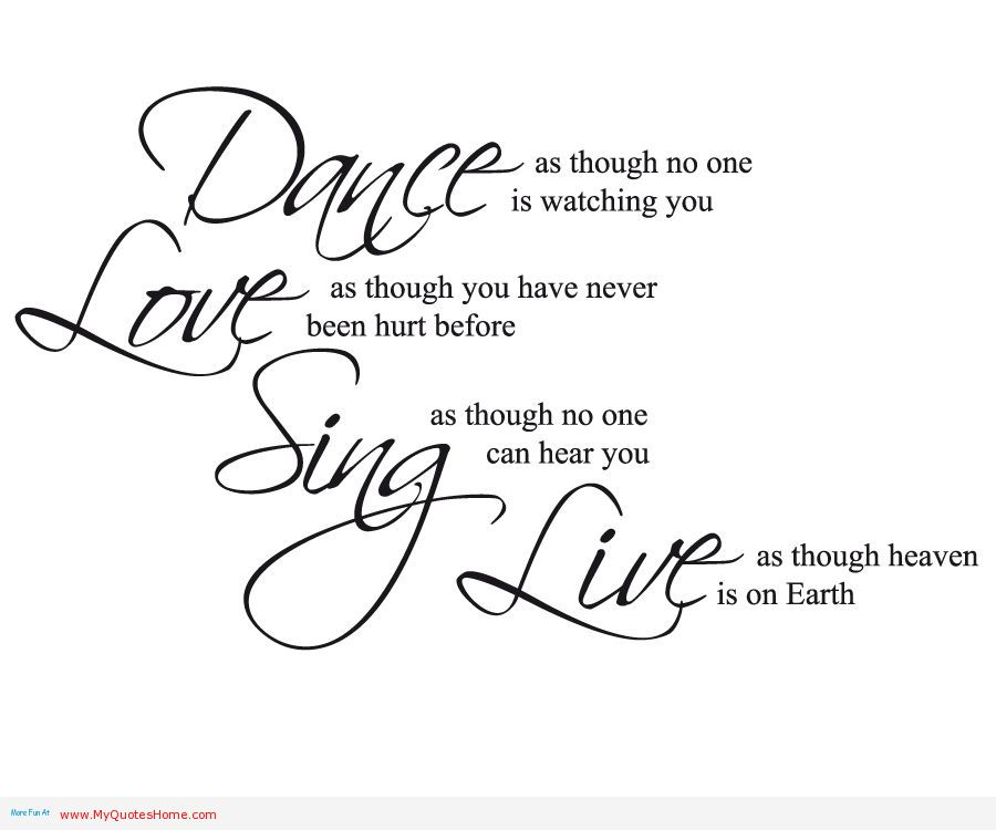 Quotes About Life Dance Love And Sing On We Heart It