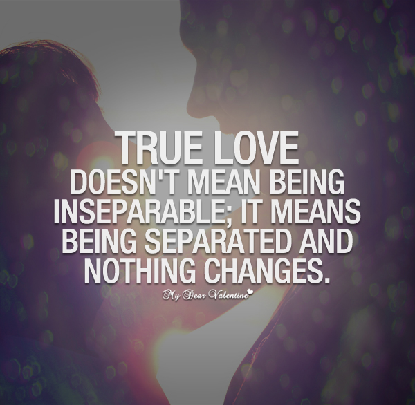 What Is True Love Quotes Prepossessing True Love Doesn't Mean Being Inseparable  Sayings With Images