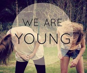 young, friends, and we are young image