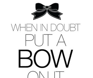 black and white, bow, and doubt image