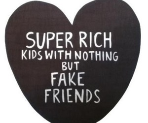 friends, rich, and fake image