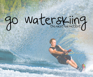 before i die, fun, and waterskiing image