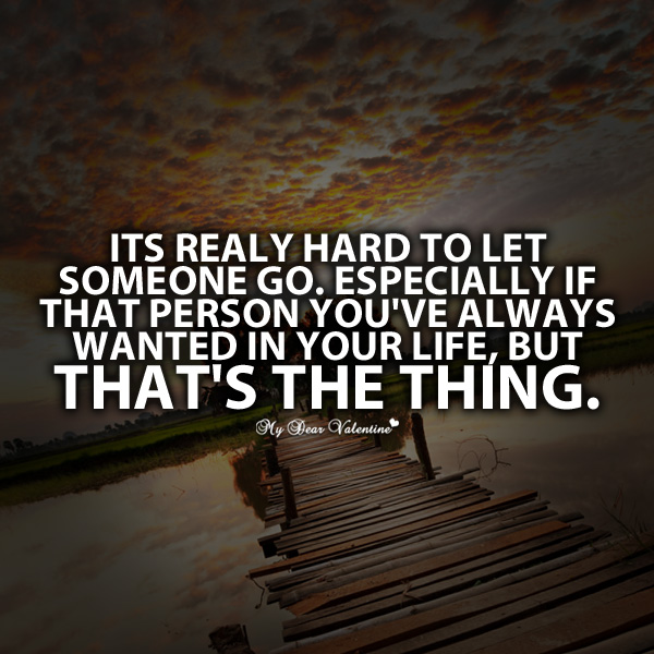 Picture quotes about letting go of someone you love