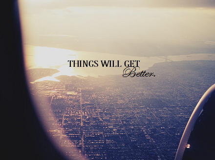 things will get better.. | via Tumblr on We Heart It