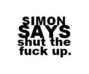 fuck, shut up, and simon says image