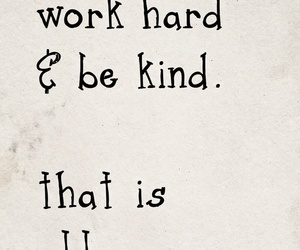 kind, quotes, and work hard image