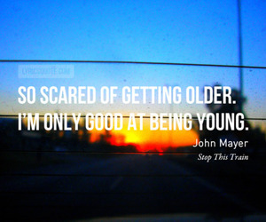 john mayer, quote, and young image