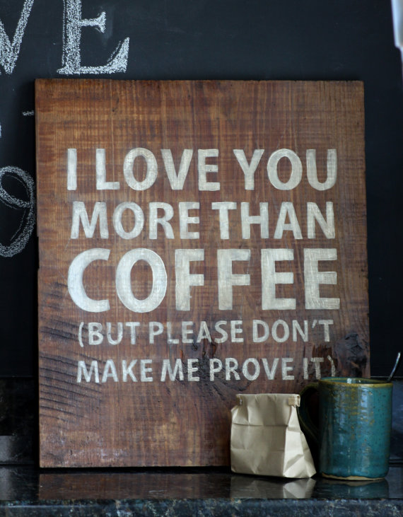 i love you more than coffee on we heart it