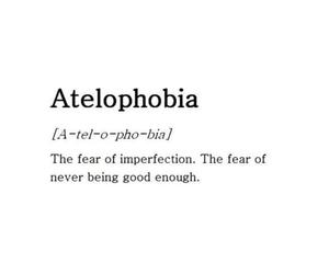 imperfection, atelophobia, and perfect image