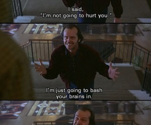 The Shining, jack nicholson, and quote image