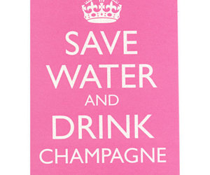 water, champagne, and keep calm image