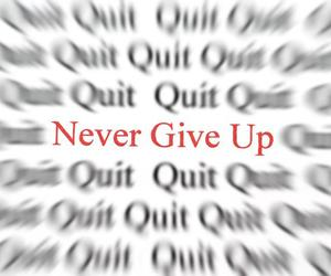 never give up, never, and quit image