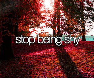 shy, stop, and quote image