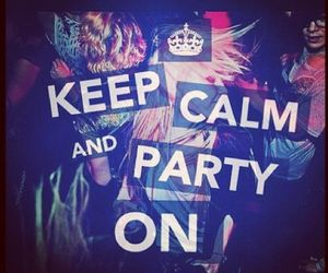 alcohol, keep calm, and party image