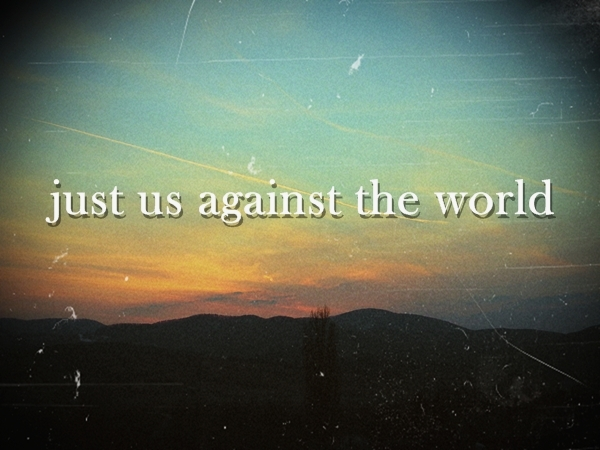Just us,Couple,World,Against,Love,Together - inspiring ...