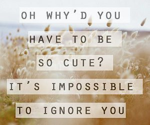 cute, quote, and impossible image