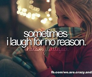 laugh, no reason, and quotes image