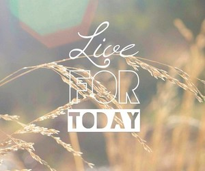 live, quote, and today image