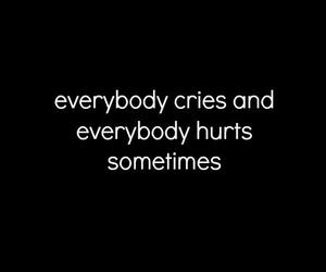 cry, everybody hurts, and hurts image