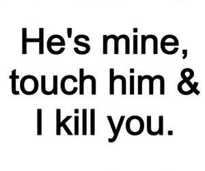 love, mine, and kill image