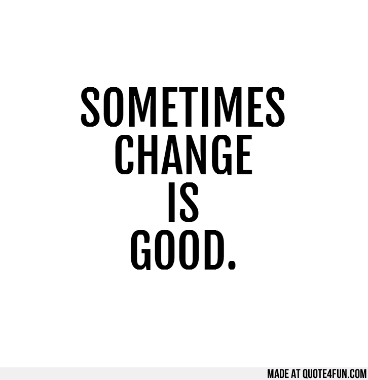 Quotes Change Is Good Quotes Tumblr Cryptinfonet