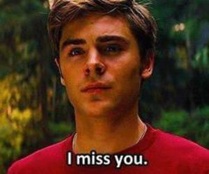 zac efron, miss, and i miss you image