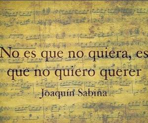 want, frases, and joaquin sabina image