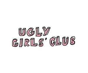 ugly, quote, and club image