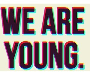 young, we are young, and hipster image