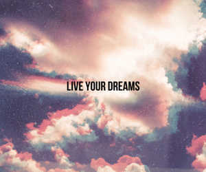 Dream, live, and sky image