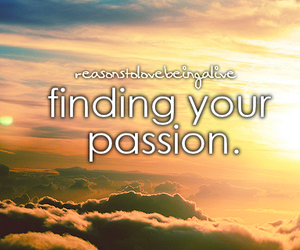 passion and reasonstolovebeingalive image