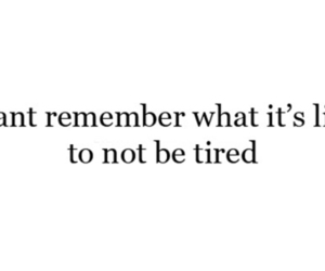 tired, text, and quote image